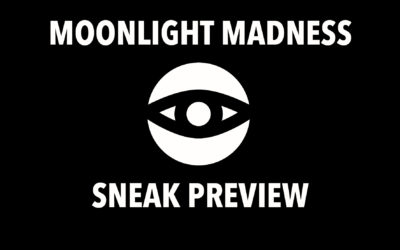 Moonlight Madness: Sneak Preview